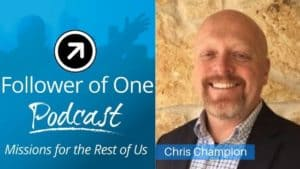 Recognize How God Can Use Your Faith at Work - Chris Champion, Ep #6 | Follower Of One
