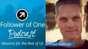 How Our Faith Can Impact Others Outside the Walls of the Church; Chad Balthrop, Ep #9 | Follower Of One