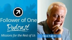 How Godly Character Can Impact Business; Dave Kahle, Ep #8 | Follower Of One