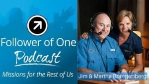 Combining Work with Your Ministry with Jim & Martha Brangenberg Ep. #12   Follower Of One