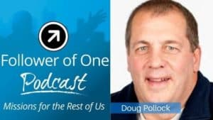 Outwardly Focused Living with Doug Pollock, ep#16 | Follower Of One