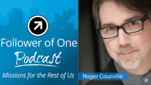 It's All About Your Attitude with Roger Courville, ep#25 | Follower of One