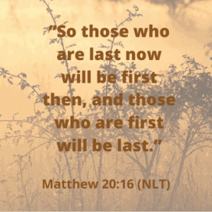 On Being Last - Matthew 20:16 | Follower of One