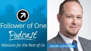 Follower of One | Being Intentional with Jacob Lonsinger, #33