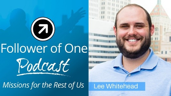 An Entrepreneurial Struggle with Faith with Lee Whitehead #31 | Follower of One