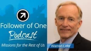 Understanding our Time and God's Plan with Warren Lehr, Ep. 34 | Follower of One