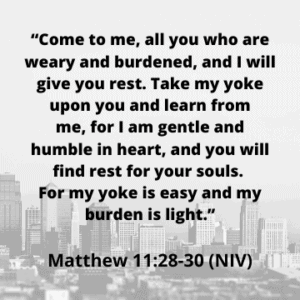 Weary and Burdened- Matthew 11:28-30 | Follower of One