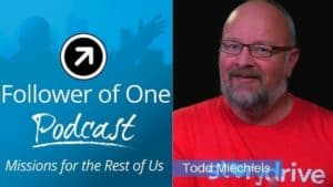 The Power of Your Personal Story with Todd Miechiels, #41 | Follower of One