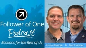 Showing Love and Being Godly in Everything We Do with Brent & Adrian, #56 | Follower of One